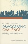 Europe's Coming Demographic Challenge: Unlocking the Value of Health - Nicholas Eberstadt