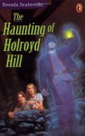 The Haunting of Holroyd Hill - Brenda Seabrooke