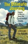 The Ultimate Journey: Canada to Mexico Down the Continental Divide - Eric Ryback, Jeanne Allen