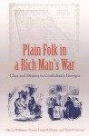 Plain Folk in a Rich Man's War: Class and Dissent in Confederate Georgia - David Williams, David Carlson, Teresa C. Williams, R. David Carlson
