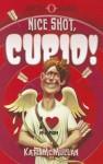 Nice Shot, Cupid! (Myth-O-Mania) - Kate McMullan, Denis Zilber