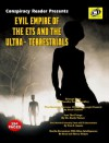 Evil Empire Of The ETs And The Ultra-Terrestrials - Dr. Karla Turner, Sean Casteel, Tim R. Swartz, Brad and Sherry Steiger, Timothy Green Beckley