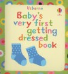Baby's Very First Getting Dressed Book - Stella Baggott