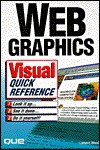 Web Graphics Visual Quick Reference: Visual Quick Reference - Lamont Wood, Que Corporation