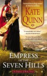 Empress of the Seven Hills (The Empress of Rome, #3) - Kate Quinn