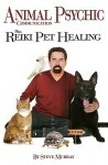 Animal Psychic Communication Plus Reiki Pet Healing - Steve Murray