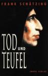 Tod und Teufel (Taschenbuch) - Frank Schätzing