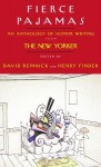 Fierce Pajamas: Selected Humor Writing from The New Yorker (Audio) - David Remnick, Henry Finder, Patrick Frederick, Chris Gannon