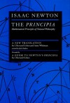 The Principia: Mathematical Principles of Natural Philosophy - Isaac Newton