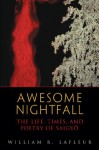 Awesome Nightfall: The Life, Times, and Poetry of Saigyo - William R. LaFleur