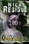 Night Residue - G.R. Yeates