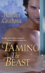 Taming the Beast - Heather Grothaus