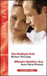 The Blackhawk Bride / Billionaire Bachelors: Grey (Desire 2 in 1) - Barbara McCauley, Anne Marie Winston