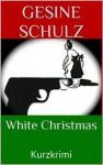 White Christmas. Kurzkrimi (Ein Fall für die Privatdetektivin & Putzfrau Karo Rutkowsky) (German Edition) - Gesine Schulz