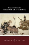 The Book of Five Rings. Miyamoto Musashi - Miyamoto Musashi