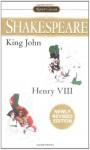 King John/Henry VIII (Signet Classics) - Samuel Schoenbaum, Sylvan Barnet, William H. Matchett, William Shakespeare