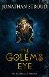The Golem's Eye (Bartimaeus Trilogy, #2) - Jonathan Stroud