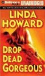 Drop Dead Gorgeous - Linda Howard, Joyce Bean
