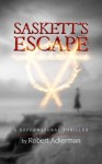 Saskett's Escape - Robert Ackerman