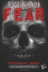 Fresh Fear: Contemporary Horrror - James Ward Kirk, William Cook, Ramsey Campbell, Lincoln Chrysler, W.H. Pugmire, Jack Dann, Robert Dunbar, Thomas A. Erb, Brandon Ford, Carole Gill, J.F. Gonzalez, Lindsey Beth Goddard, Dane Hatchell, E.A. Irwin, Charlee Jacob, Billy Sue Mosiman, William Todd Rose, Anna Ta