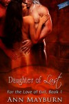 Daughter of Lust (For the Love of Evil #1) - Ann Mayburn