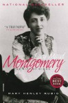 Lucy Maud Montgomery: The Gift of Wings - Mary Henley Rubio