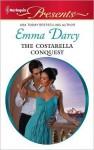 The Costarella Conquest (Harlequin Presents) - Emma Darcy