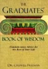 Graduates Book of Wisdom - Criswell Freeman