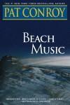 Beach Music: A Novel (Audio) - Pat Conroy, Peter MacNicol