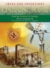 Generating Power (Ideas & Inventions) - Philip Wilkinson
