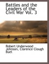 Battles and the Leaders of the Civil War Vol. 3 - Robert Underwood Johnson, Clarence Clough Buel