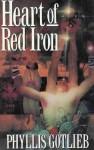 Heart of Red Iron (Dhalgren, #2) - Phyllis Gotlieb