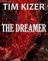 The Dreamer - Tim Kizer