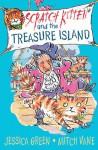 Scratch Kitten and the Treasure Island - Jessica Green, Mitch Vane