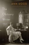 The Obituary Writer - Ann Hood, Tavia Gilbert