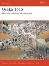 Osaka 1614-15: The Last Samurai Battle - Stephen Turnbull, Richard Hook, Wayne Reynolds