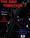 The Bass Tradition: Past Present Future (Biographies 36 Transcribed Solos Discobraphies) - Todd Coolman, Jimmy Blanton, Milt Hinton, Ray Brown, Israel Crosby, Paul Chambers, Keith 'Red' Mitchell, Stanley Clarke, Sam Jones, Ron Carter