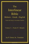 Interlinear Hebrew Greek English Bible, Psalm 56 Malachi, Volume 3 Of 4 Volume Set: With Strong's Numbers - Jay P. Green Sr.