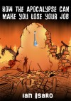 How the Apocalypse Can Make You Lose Your Job - Ian Isaro