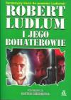 Robert Ludlum i jego bohaterowie - Martin H. Greenberg