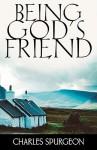 Being God's Friend - Charles H. Spurgeon