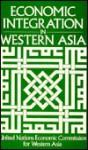 Economic Integration In Western Asia - St. Martin's Press