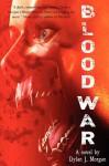 Blood War - Dylan J. Morgan