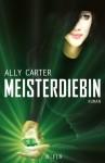Meisterdiebin - Ally Carter, Alice Jakubeit