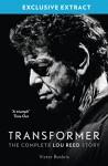 Transformer: The Complete Lou Reed Story: Free Sampler - Victor Bockris
