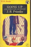 Going Up, with Other Stories and Sketches - J.B. Priestley