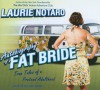 Autobiography of a Fat Bride: True Tales of a Pretend Adulthood - Laurie Notaro, Hillary Huber