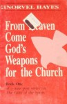 From Heaven Come God's Weapon For The Church (Volume Number 1 of a 9 part series on The Gifts of The Spirit) - Norvel Hayes
