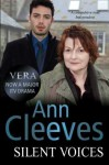 Silent Voices (Vera Stanhope 4) by Cleeves, Ann (2011) - Cleeves. Ann