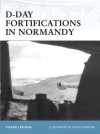 D-Day Fortifications in Normandy (Fortress) - Steven Zaloga, Hugh Johnson